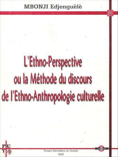 L Ethno Perspective En Lutte Contre L Uniformisation Epistemologique Des Sciences Humaines Et Sociales Sciences Humaines Et Sociales Sciences Humaines Discours