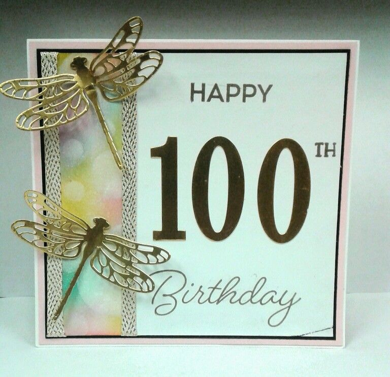 A Happy 100th Birthday Card I Made For A Very Special Lady Turning 100 Yrs Old I Used Stampin U 100th Birthday Card Old Birthday Cards Mothers Day Cards Craft
