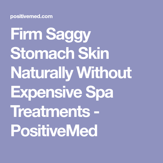 Firm Saggy Stomach Skin Naturally Without Expensive Spa