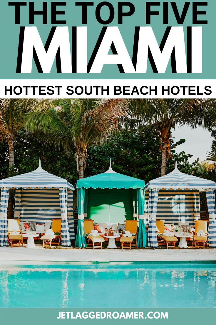 Where To Stay In Miami: 5-Of The Hottest Hotels In South