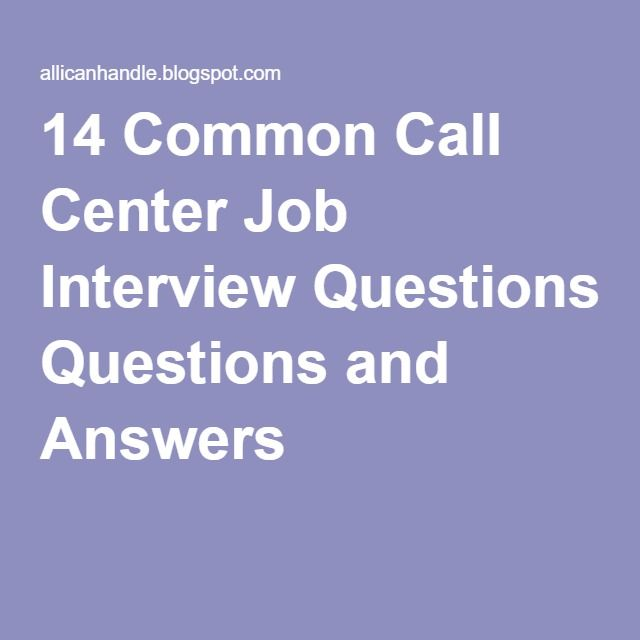 14 Common Call Center Job Interview Questions and Answers Work - call center job description