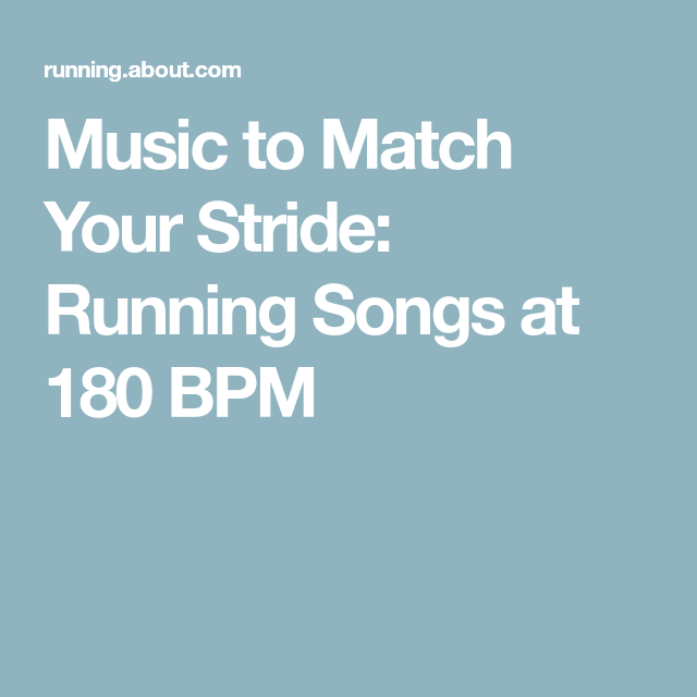 Music and Songs to Match Your Stride at 180 BPM   Fitness   Running