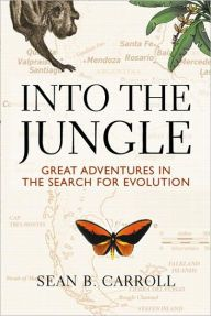 Into The Jungle: Great Adventures in the Search for Evolution / Edition 1 by Sean B. Carroll Download