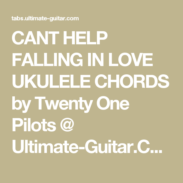 Cant Help Falling In Love Ukulele Chords By Twenty One Pilots