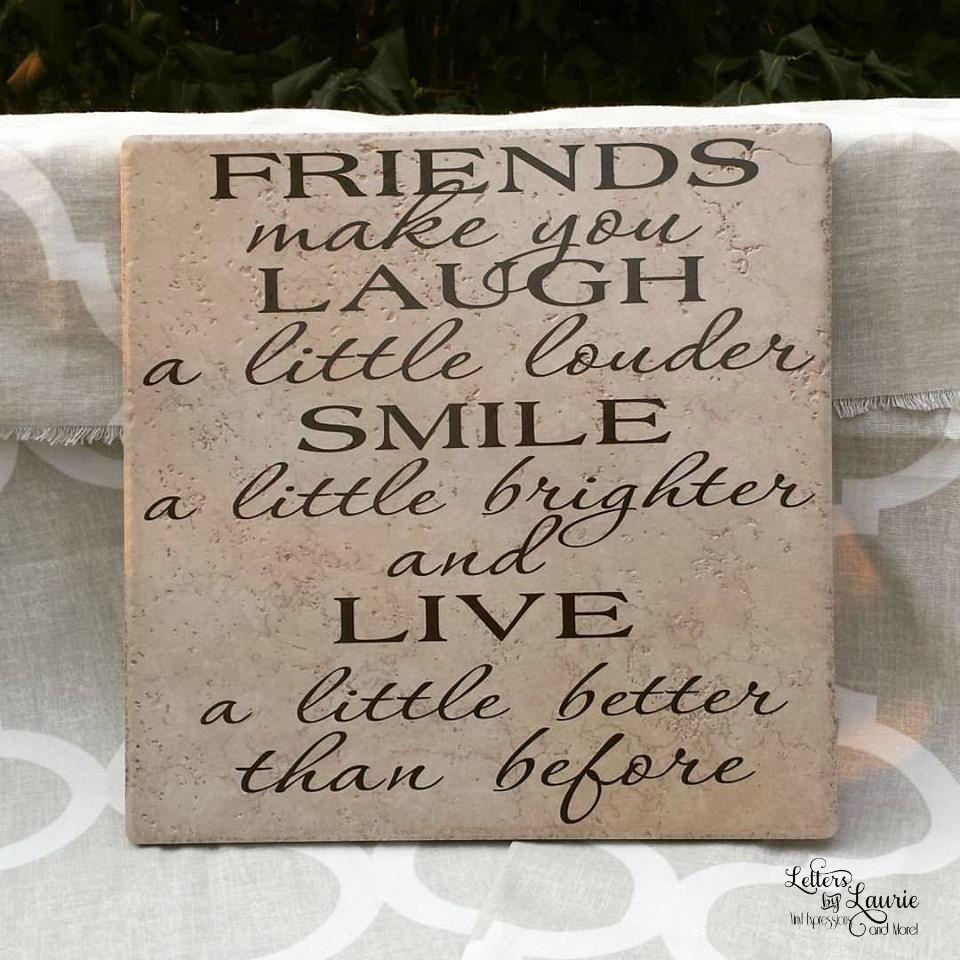12x12 Friends Make You Laugh A Little Louder