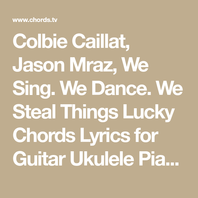 Colbie Caillat, Jason Mraz, We Sing. We Dance. We Steal Things Lucky ...