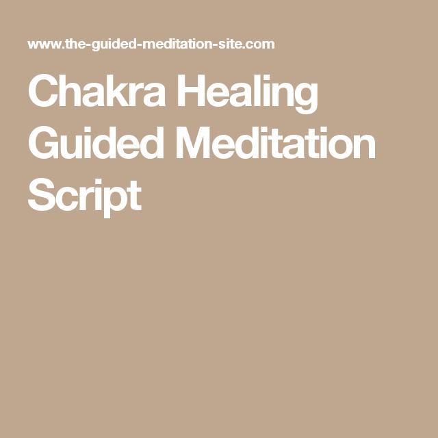 Chakra Healing Guided Meditation Script