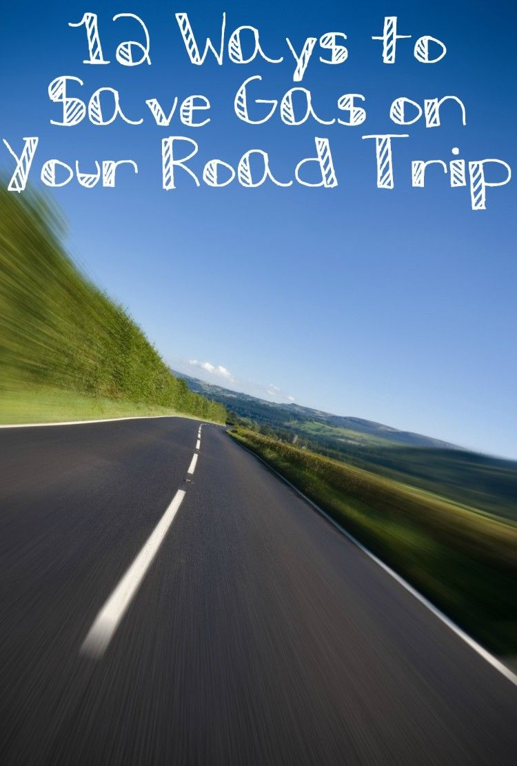 Gas Road Trip Save Money On Gas During Your Road Trip Pin Now Use Later
