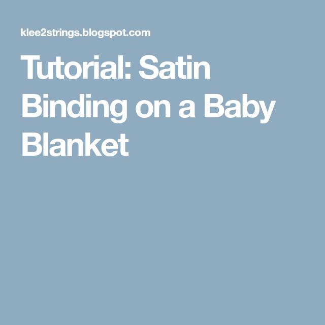 Tutorial: Satin Binding On A Baby Blanket