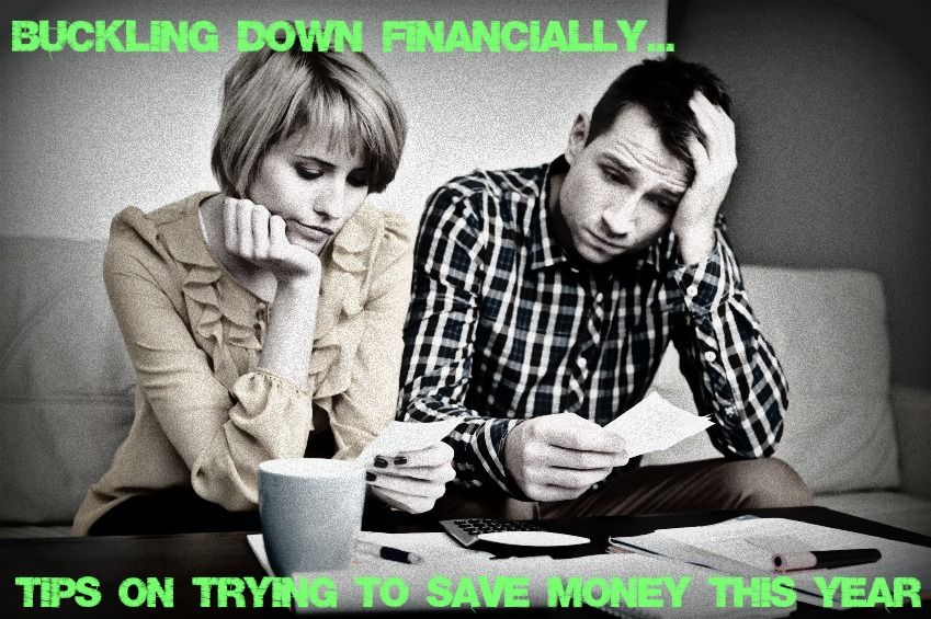 Buckling down Financially...Tips on Trying to Save Money