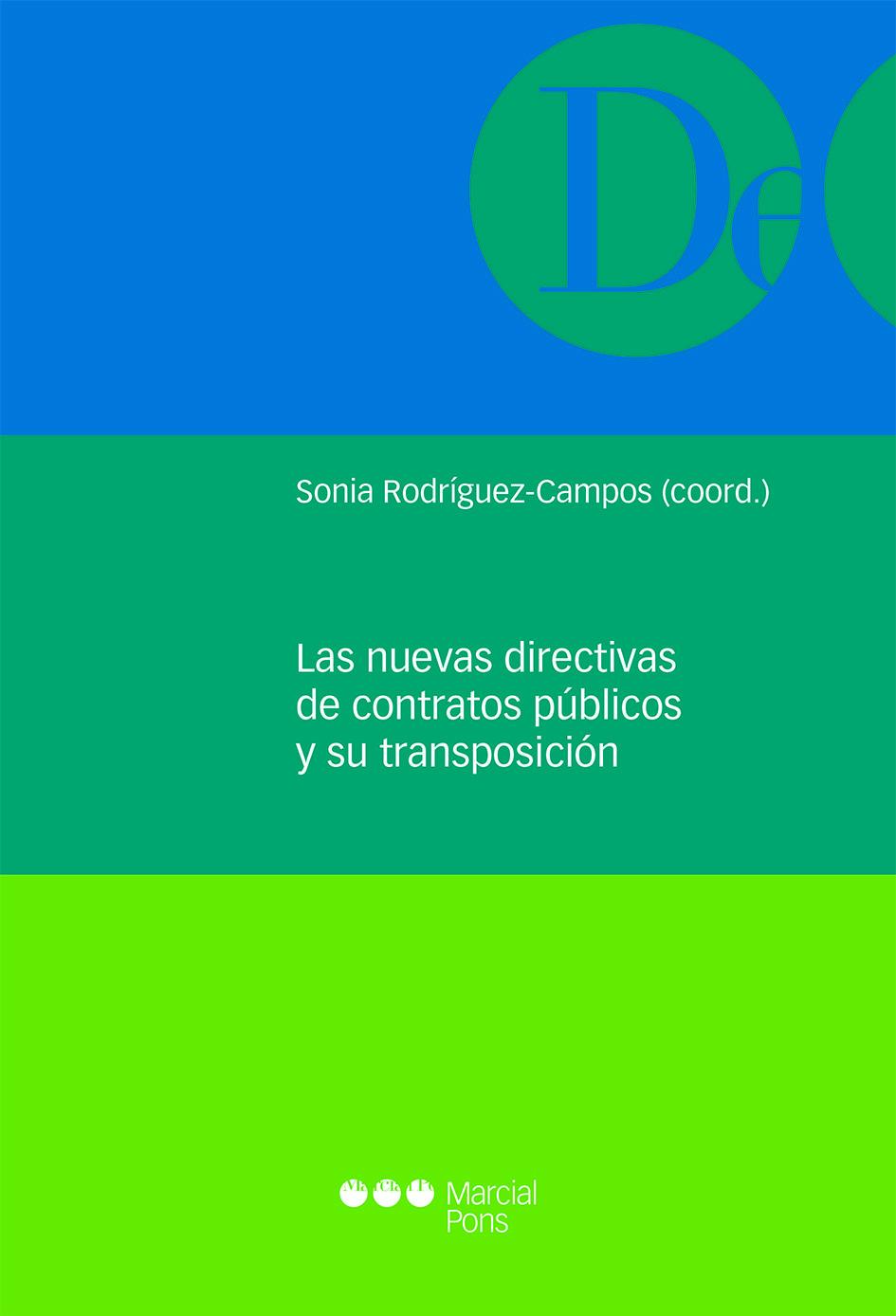 Las Nuevas directivas de contratos públicos y su transposición / Sonia Rodríguez Campos (coord.) ; [autores] José María Gimeno Feliu ... [et al.]