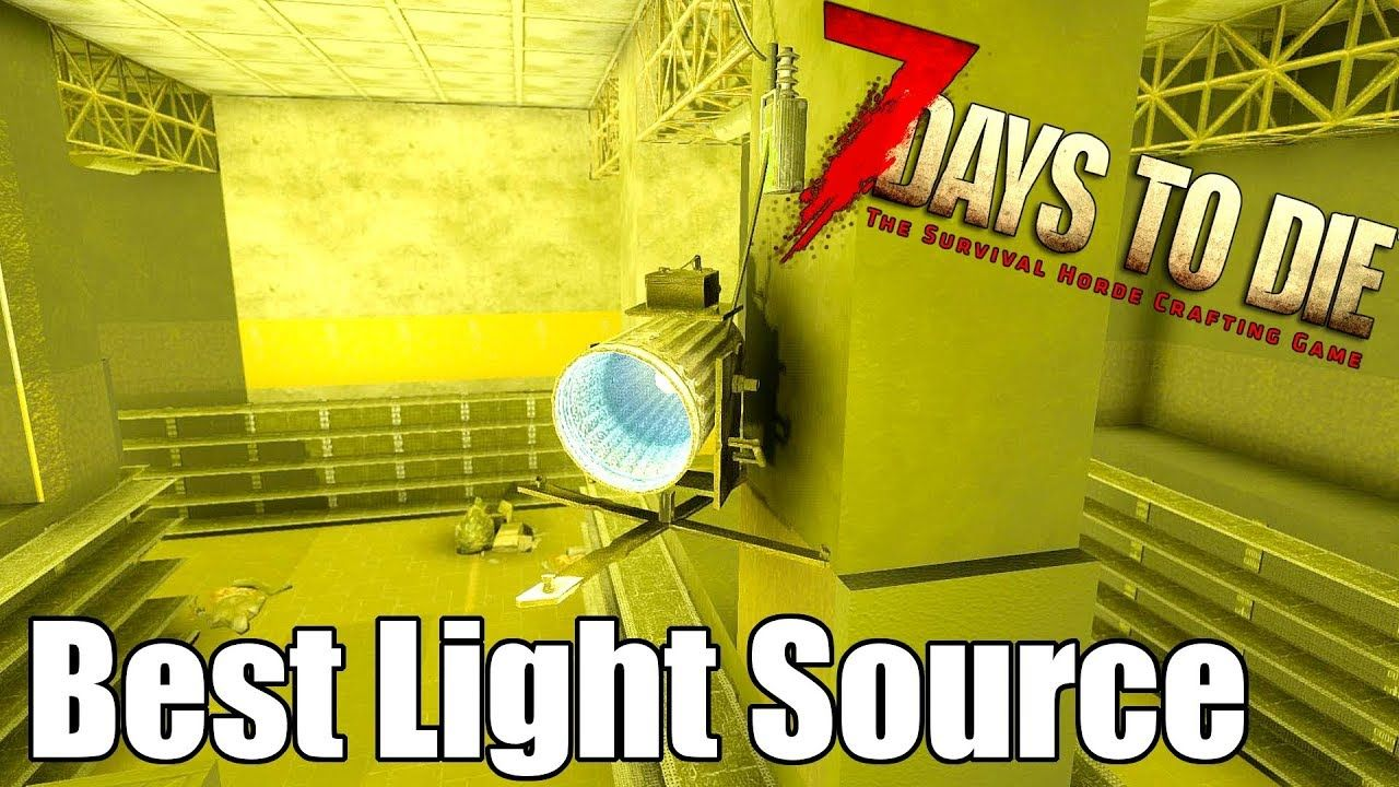 7 Days To Die Best Light Source What Is The Best Way To Light