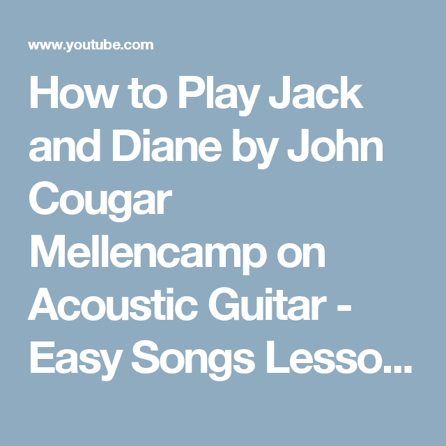 How to Play Jack and Diane by John Cougar Mellencamp on Acoustic ...