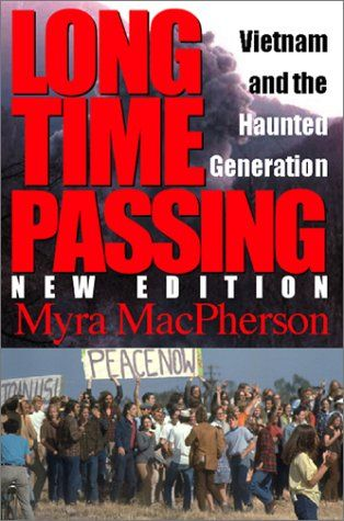 Long Time Passing: Vietnam and the Haunted Generation  by Myra MacPherson