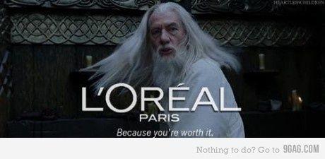 Loreal Gandalf Version Loreal Paris Loreal Funny Pictures