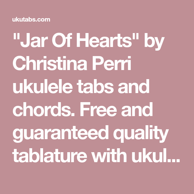 Jar Of Hearts By Christina Perri Ukulele Tabs And Chords Free And