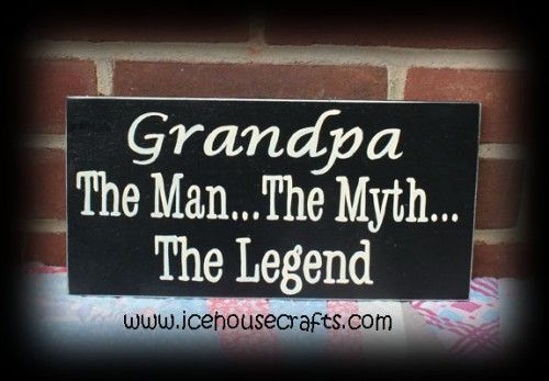 Grandpa The Man The Myth The Legend Sign For That Special