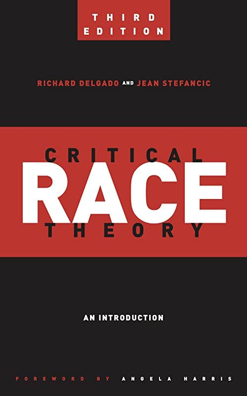 Free Read Critical Race Theory (Third Edition), An ...