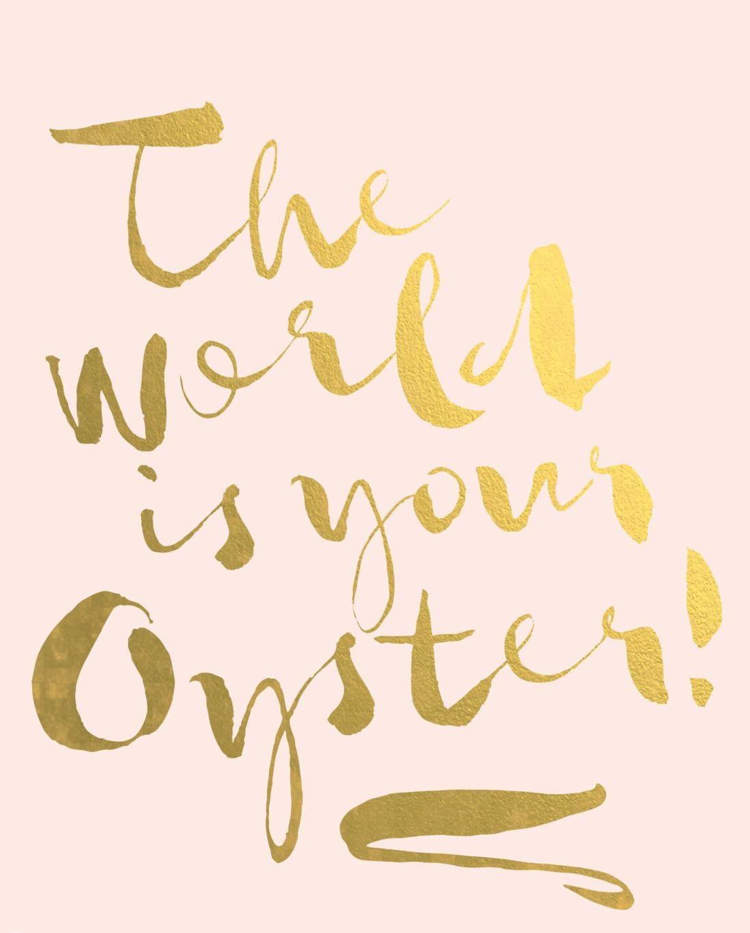 The World Is Your Oyster Inspirational Art Print. Motivational Art ...