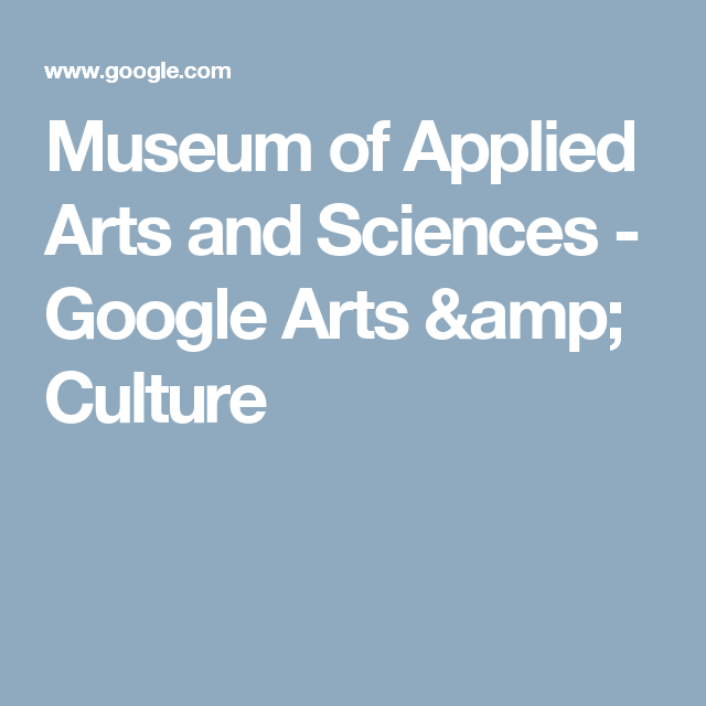 Museum Of Applied Arts And Sciences Art Google Applied Arts Science