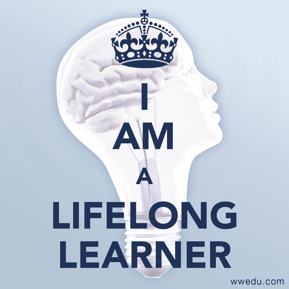 I AM A LIFELONG LEARNER   http://wwedu.com/ #lifelonglearning #study #mba #leadership #management #master #learning #keepcalm