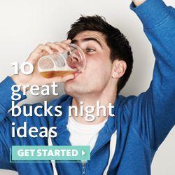 10 Great Bucks Night Ideas Http Theknot Ninemsn