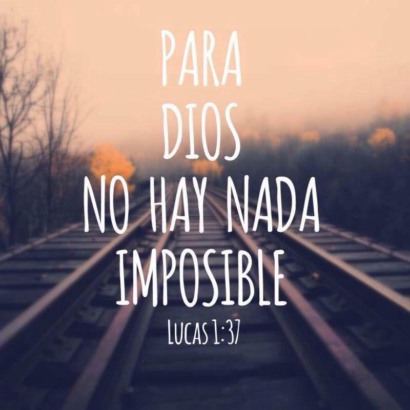 Para Dios no hay NADA imposible. (con imágenes) | Dios, Frases ...