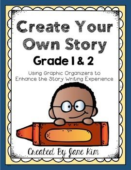 Story Writing: Create Your Own Story--Grade 1 & 2 | For Educators