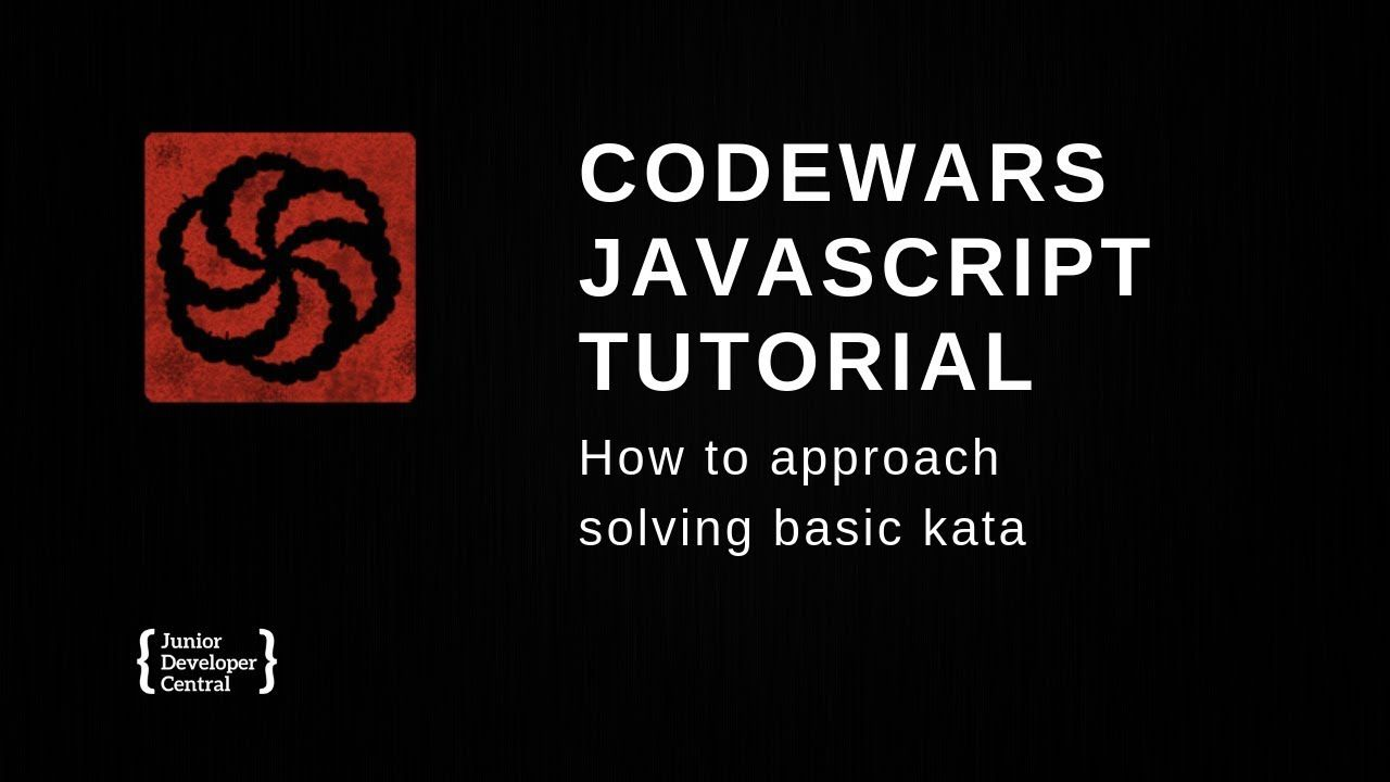 Codewars Javascript Tutorial How To Approach Solving Basic Kata Tutorial Solving Javascript