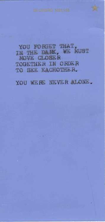 never alone- WOW - what a powerful concept