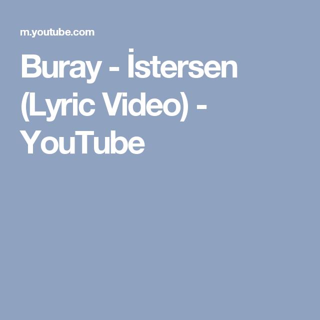 Buray Istersen Lyric Video Youtube Youtube Muzik Videolar