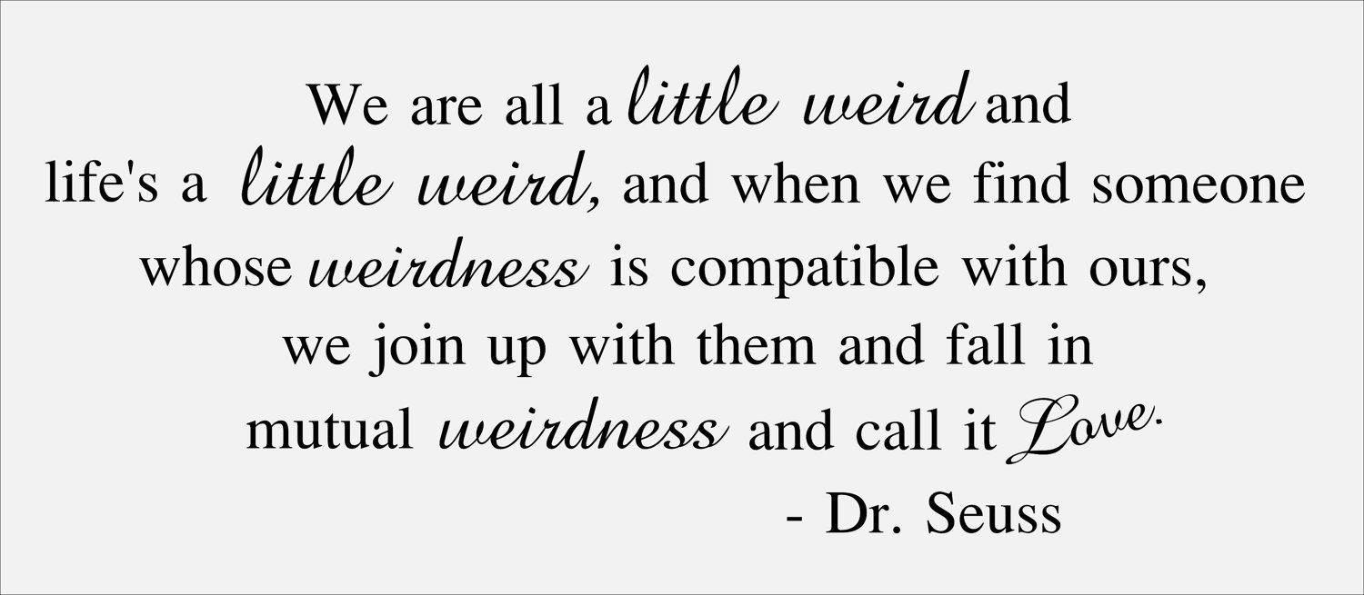 We Are All A Little Weird Quotes Quotewere All A Little Weird