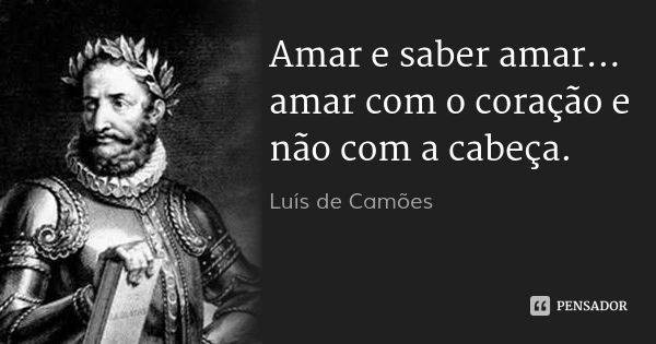 Luis De Camoes Citacoes Literarias Palavras De Sabedoria Luis De Camoes