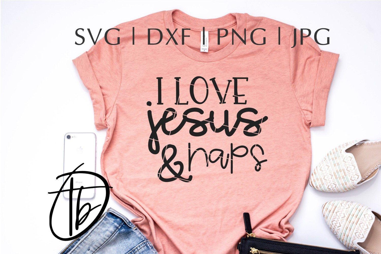 I Love Jesus And Naps Svg Jesus Svg Funny Jesus Svg I Love Naps Tired Christian Cut File Svg File Dxf Png Silhouette Cricut Cricut