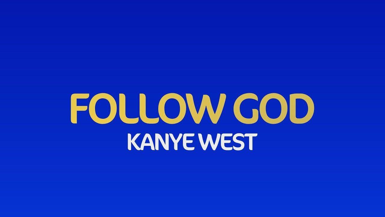Kanye West Follow God Jesus Is King Lyrics Kanye West Lyrics Kanye West Songs Kanye West New Album