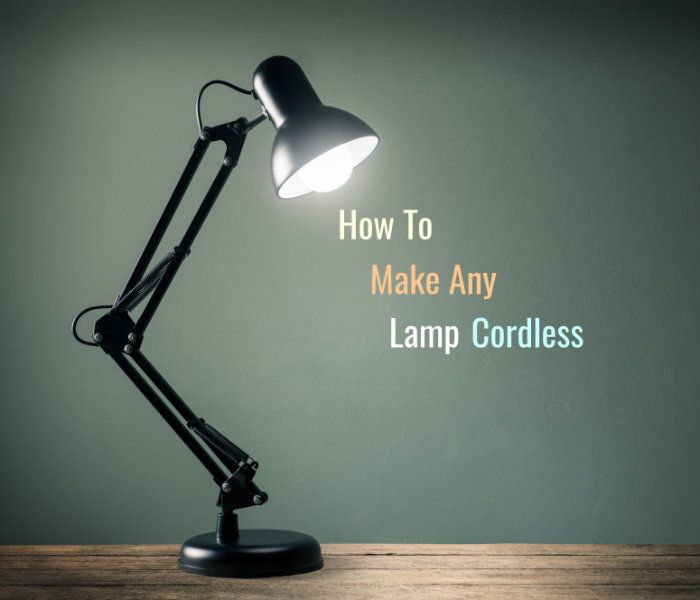 How To Make Any Lamp Cordless Need Add Some Lighting