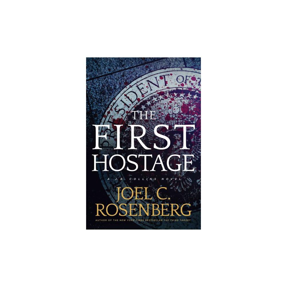 First Hostage (Paperback) (Joel C. Rosenberg) Products