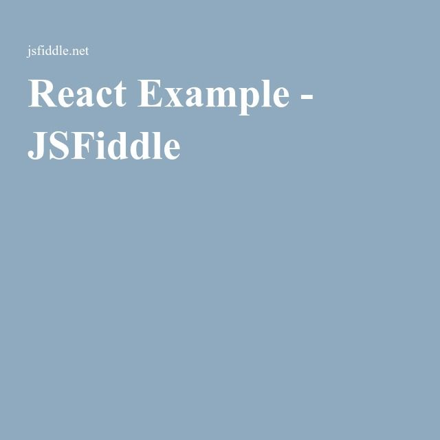React Example Jsfiddle Javascript Pinterest