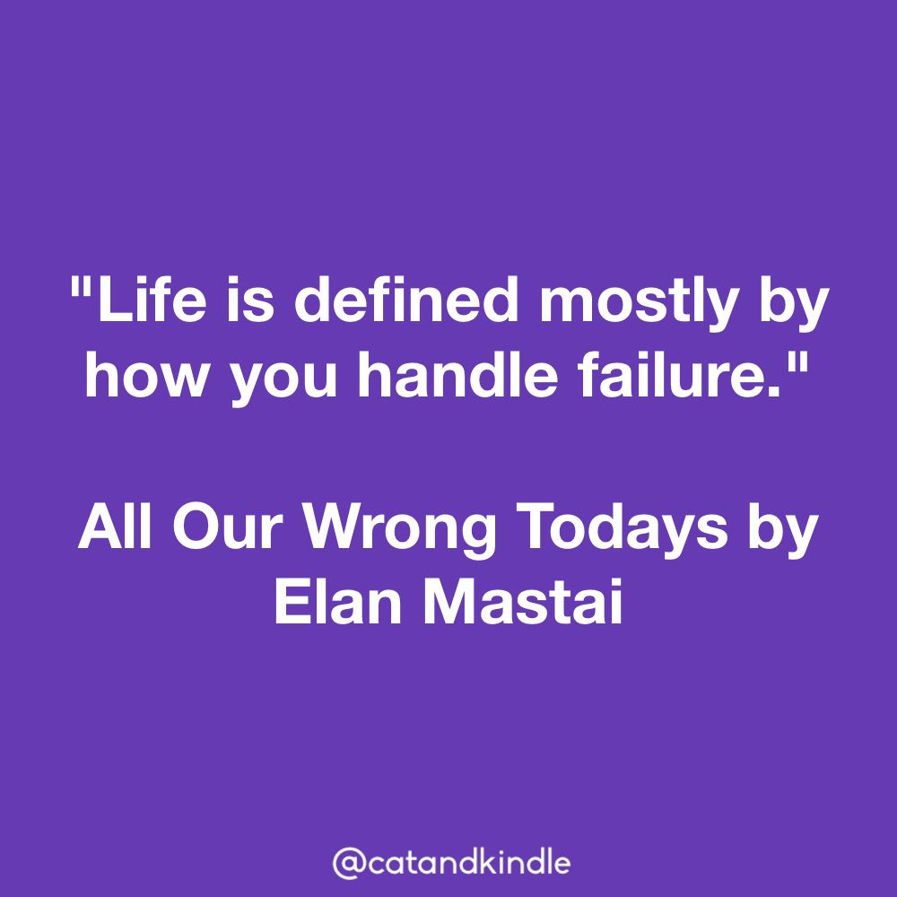 All Our Wrong Todays Elan Mastai Book Quotes Motivation Quotes