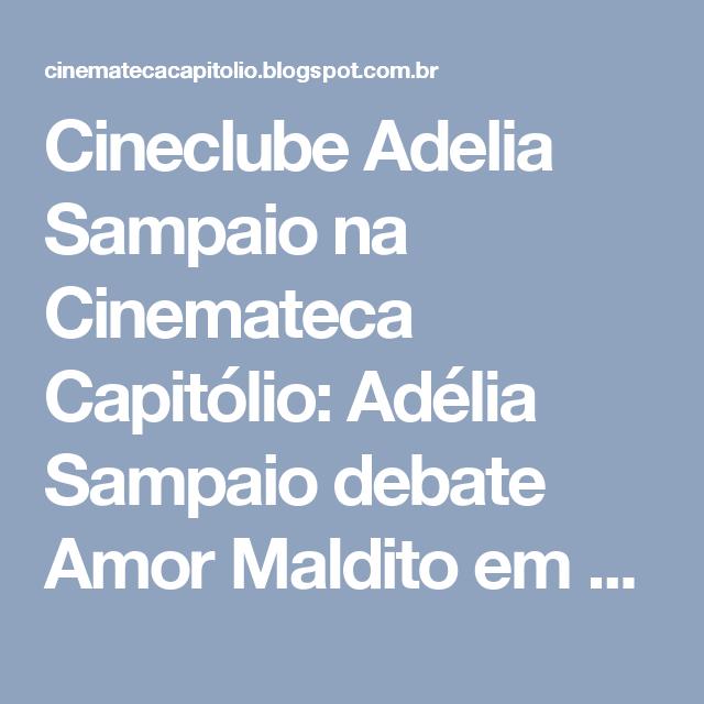 Cineclube Adelia Sampaio na Cinemateca Capitólio: Adélia Sampaio debate Amor Maldito em Porto Alegre