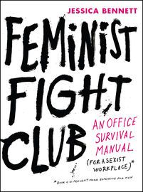 Feminist Fight Club | http://paperloveanddreams.com/book/1035427677/feminist-fight-club | Part manual, part manifesto, a humorous yet incisive guide to navigating subtle sexism at work—a pocketbook Lean In for the Buzzfeed generation that provides real-life career advice and humorous reinforcement for a new generation of professional women.It was a fight club—but without the fighting and without the men. Every month, the women would huddle in a friend's apartment to share sexist job…