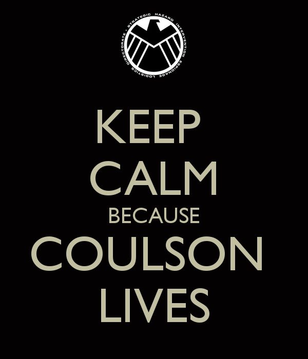 Agents of Shield - Keep Calm because Coulson Lives