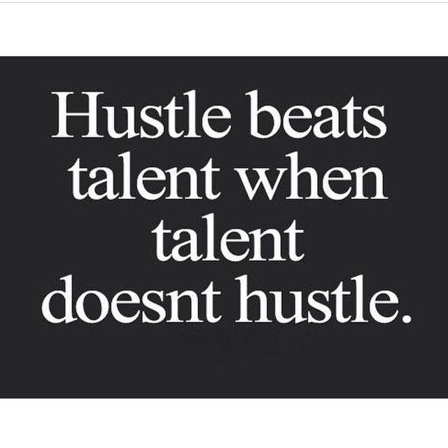 Hustle Beats Talent When Talent Doesnt Hustle Art Teacher Words