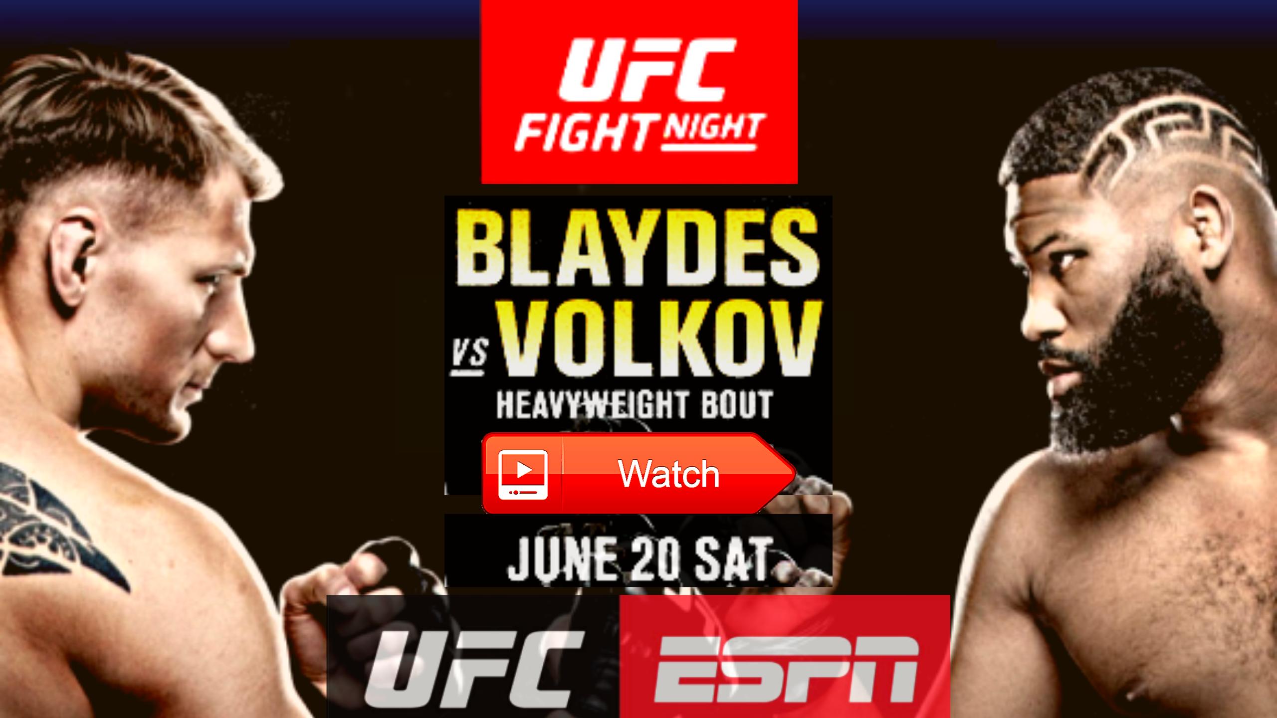 Blaydes Vs Volkov Livestream Free Volkov Vs Blaydes Ufc Fight Night 2020 In 2020 Ufc Fight Night Ufc Live Video Streaming