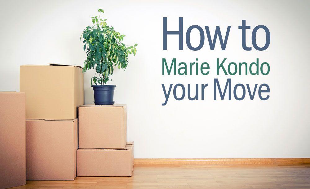 How To Marie Kondo Your Move Marie Kondo Kondo Moving House