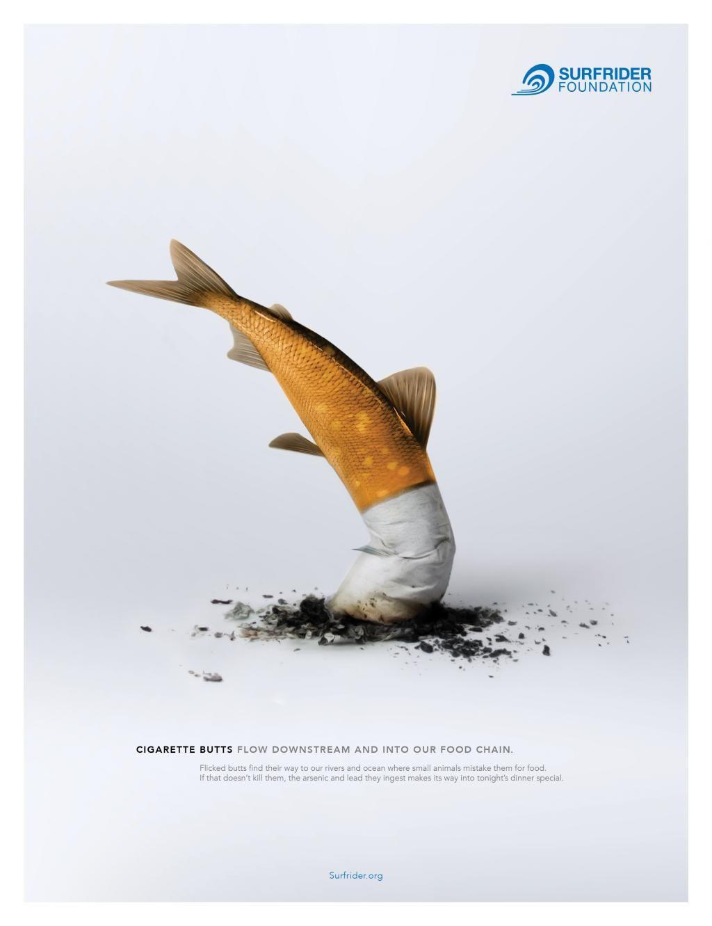 Die NGO Surfrider Foundation will mittels dieser Anzeige auf die Verschmutzung auf dem Planeten durch Zigarettenstummel aufmerksam machen. Denn dieser Müll ist nicht biologisch abbaubar und viele Fische halten ihn im Wasser für Nahrung.