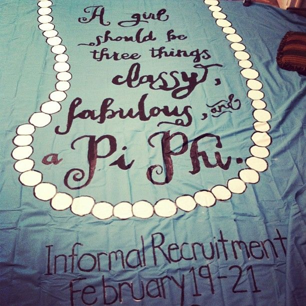 Pi Phi Banner: A girl should be three things: classy, fabulous, and a Pi Phi! #piphi #pibetaphi (WV Alpha)