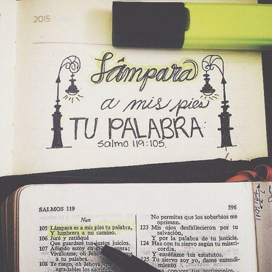 Salmos 119:105 Lámpara es a mis pies tu palabra, Y lumbrera a mi ...