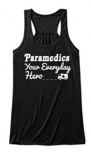 Paramedics Your Everyday Hero Tank Tops