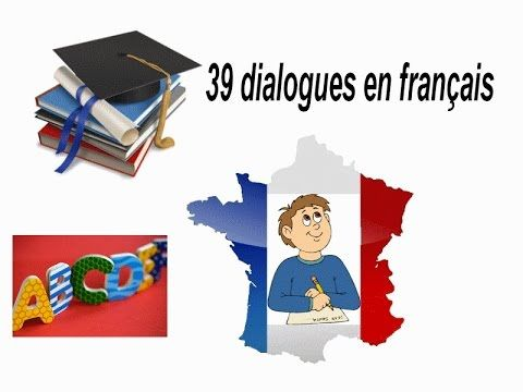 239 Dialogues En Francais French Conversations 39 Dialogues Youtube Luistervaardigheden Franse Taal Frans